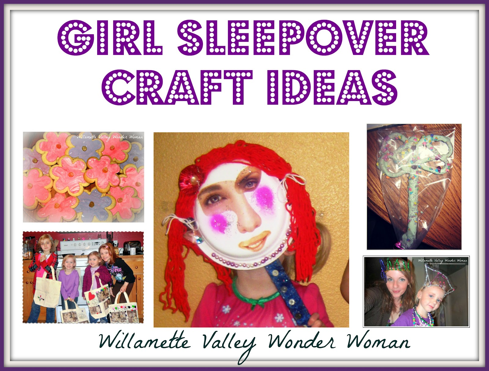 Melissa kaylene how to plan a girls sleepover slumber for Crafts for girls age 9