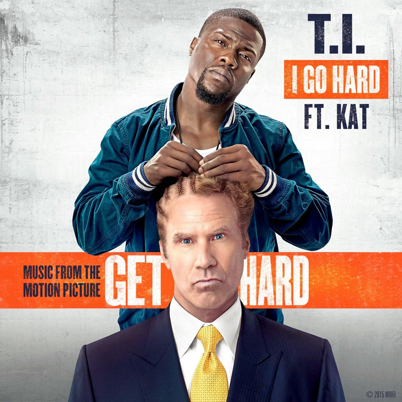 T.I. – I Go Hard (feat. Kat)