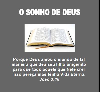 O sonho de Deus, sua obra, sua vontade.