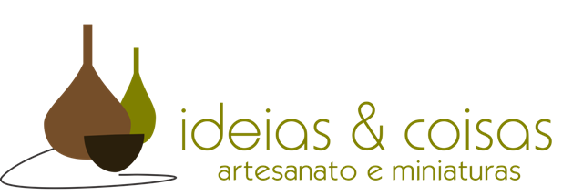 Idéias & Coisas - artesanato e miniaturas