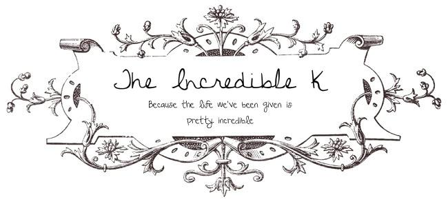 The Incredible K