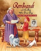 Check out REMBRANDT AND THE BOY WHO DREW DOGS!