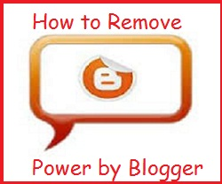 how to remove,power by blogger,blogger,blogspot