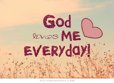God Loves Me Everyday Quote