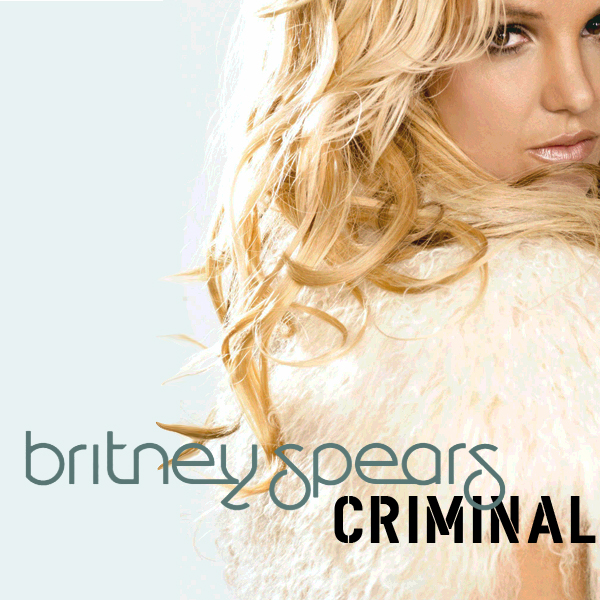 spot on the covers britney spears criminal fanmade. Black Bedroom Furniture Sets. Home Design Ideas