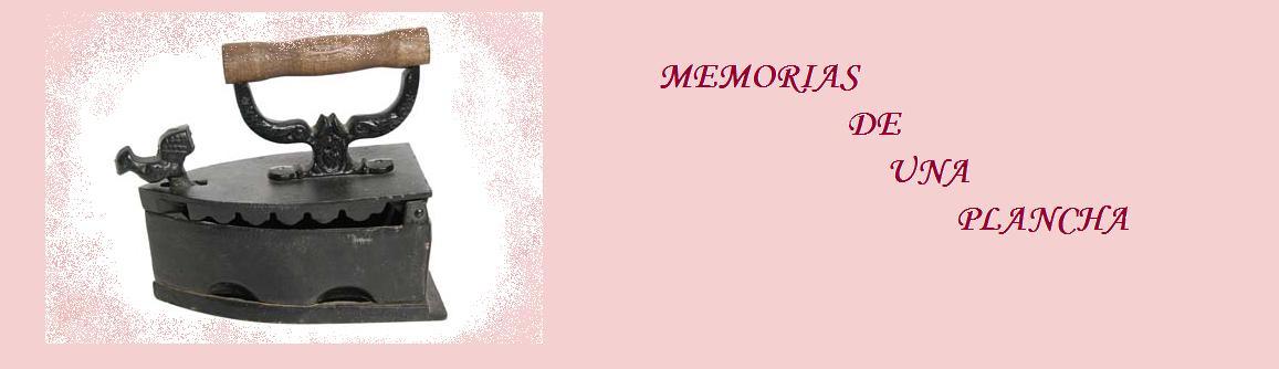 MEMORIAS DE UNA PLANCHA