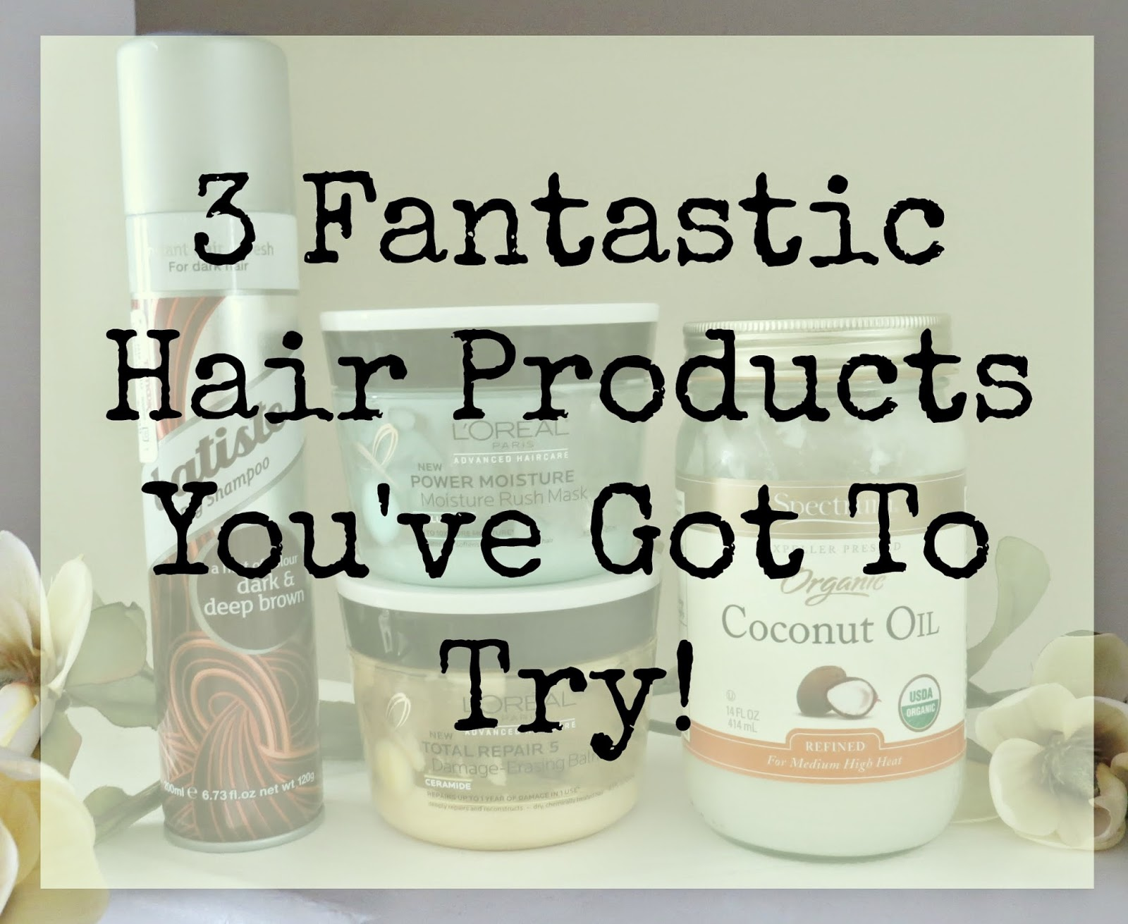 3 Fantastic Hair Products You've Got To Try!