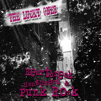 The Lucky Ones - Heartbreak Hangovers & Punk Rock