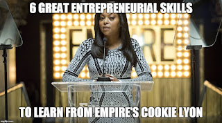 6-great-entrepreneurial-skills-to-learn-from-empires-cookie-lyon