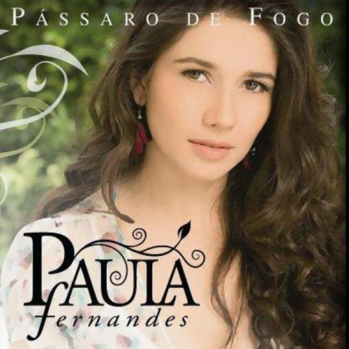 Capa Paula Fernandes   Pássaro De Fogo | músicas