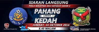 Separuh akhir Piala Malaysia 2014- Kedah vs Pahang