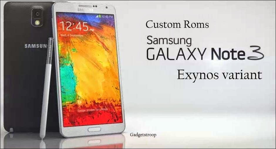 custom roms for note 3 exynos variant sm-n900