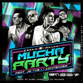 Gbran y Malak Ft. JQ - Mucha Party (Prod By Aksel Pagoda Dj Yelkrab) In Memory Of G