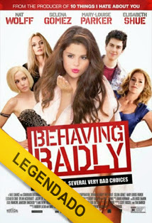 Behaving Badly – Legendado