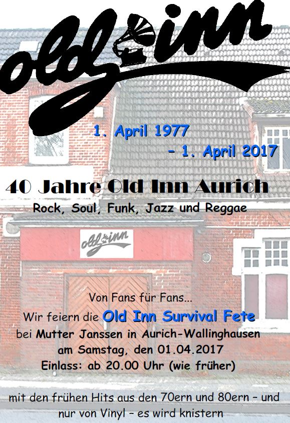 40 Jahre Old Inn Aurich - Die Survival-Fete bei Mutter Janssen