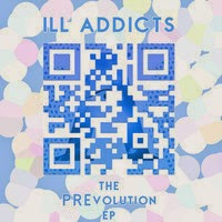 iLL Addicts - The PREvolution EP (Real Hip-hop)