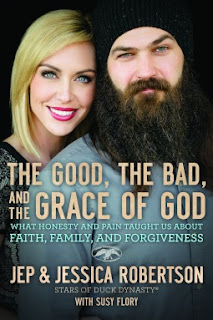 The Good, The Bad, and the The Grace of God by Jep & Jessica Robertson