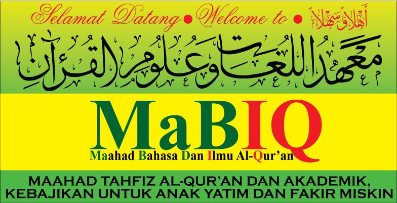 MAAHAD BAHASA DAN ILMU AL-QUR'AN ( MaBIQ )