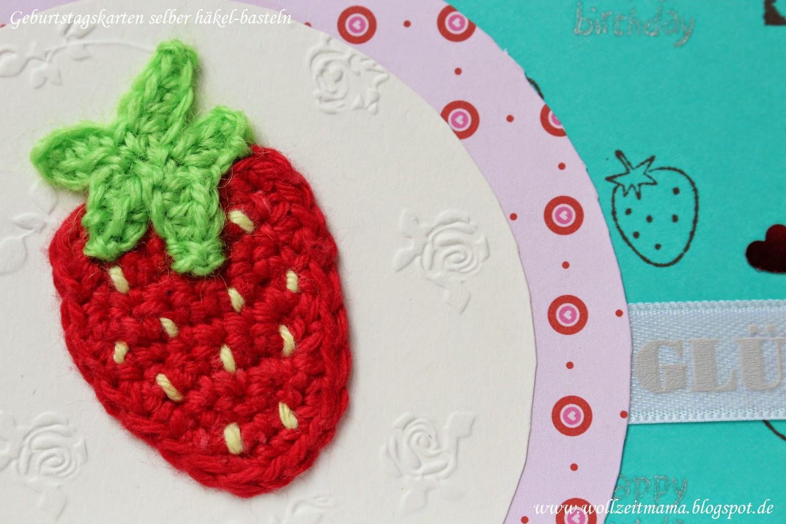 Geburtstagskarte selber häkeln und basteln - mit Erdbeere