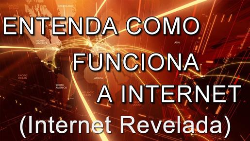 Internet Revelada - Confira como funciona a internet.