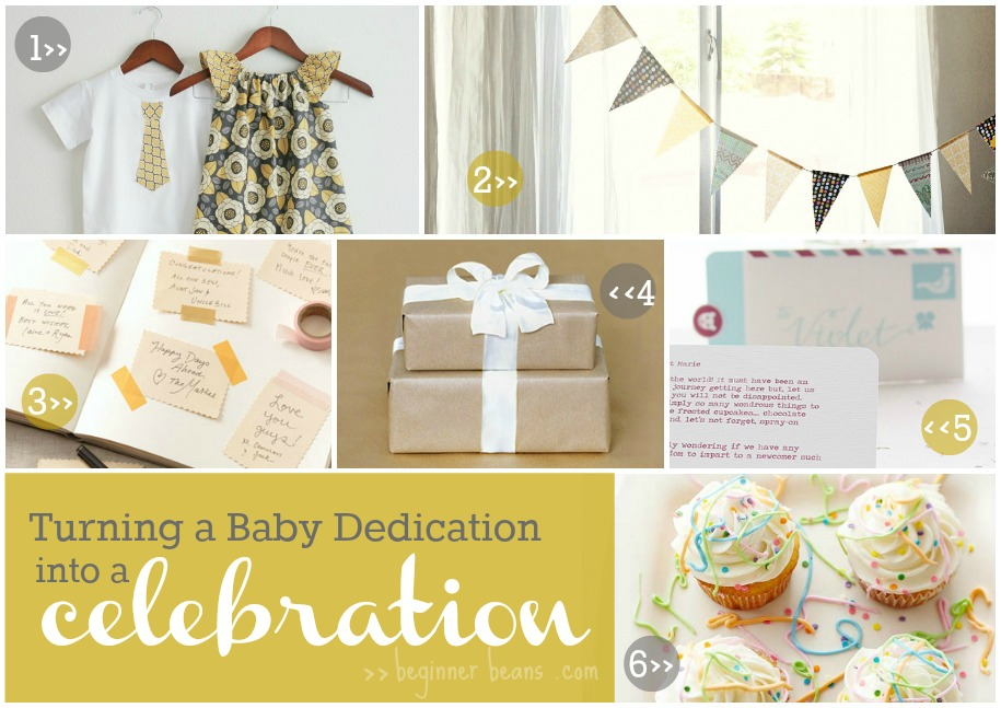 Beginner Beans: Baby Dedication Ideas