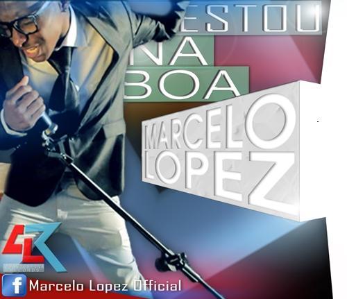 Marcelo Lopez - Estou Na Boa (Re-post)
