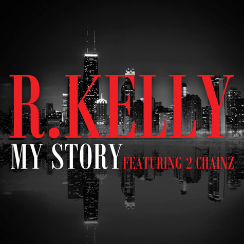 R Kelly ft 2 Chainz - My Story - copertina traduzione testo video download