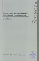 Chantal Jaquet: La unidad del cuerpo y de la mente. Afectos, acciones y pasiones en Spinoza (2013)