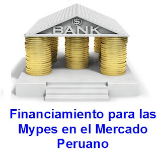 Financiamiento para las mypes en el mercado peruano