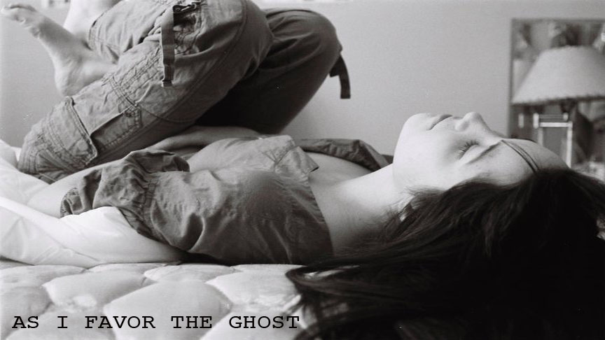 As I Favor The Ghost