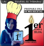 """Primer cumpleblog de """"Las Recetas de """"Manans"""""""""""