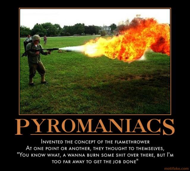 Famous World Famous Pyromaniacs