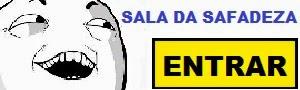 Sala da Safadeza