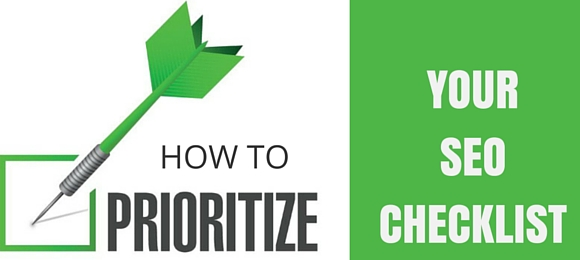 How to Prioritize Your SEO Checklist