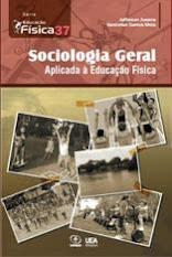 Sociologia Geral: Aplicada à Educação Física