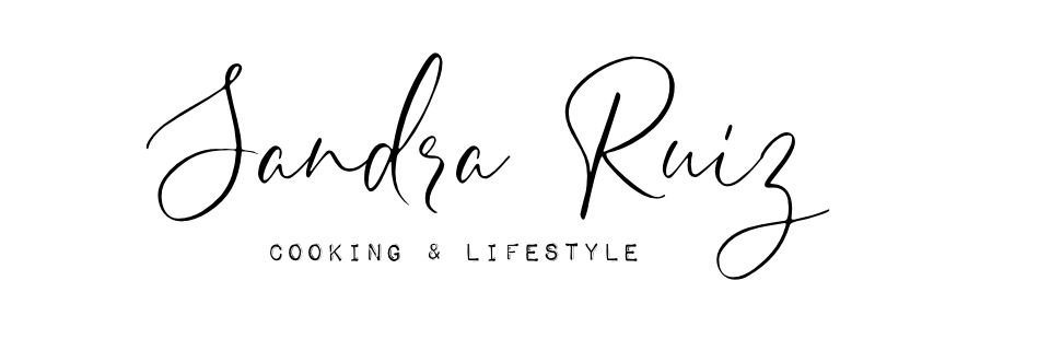 Sandra Ruiz: Cooking and Lifestyle