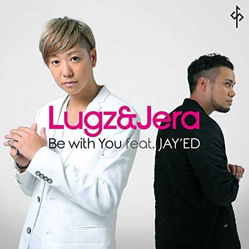 [Single] Lugz&Jera – Be with You feat. JAY'ED (2015.10.07/MP3/RAR)