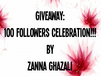 GIVEAWAY: 100 followers celebration by Zanna Ghazali.