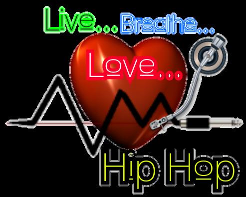 Live...Breathe...Love...Hip Hop