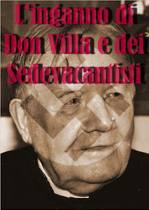 L'inganno di Don Villa e dei sedevacantisti