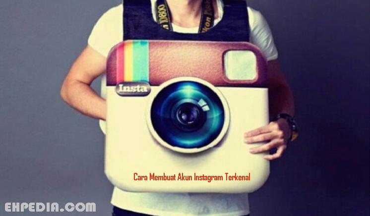 Cara Membuat Akun Instagram Terkenal