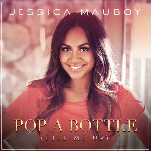 Jessica Mauboy - Pop A Bottle (Fill Me Up) - Single