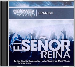 Gateway Worship - El Senor Reina - Spanish 2013