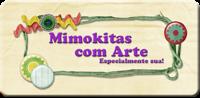 Mimokitas com Arte, especialmente sua!!!
