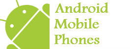 Android Mobile Phones, Latest Updates on Android, Applications & Techonology