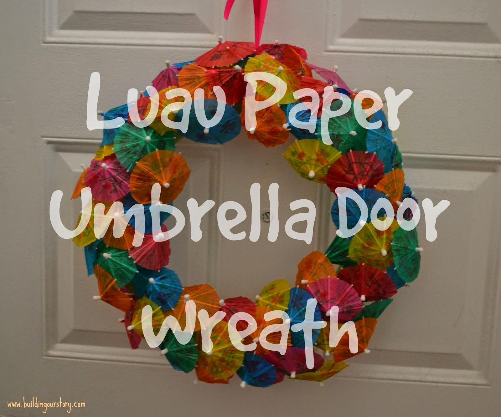 Paper Umbrella Luau Door Wreath #DIY.  Summertime Door Wreaths.  Umbrella Door Wreath.  Luau Decorations