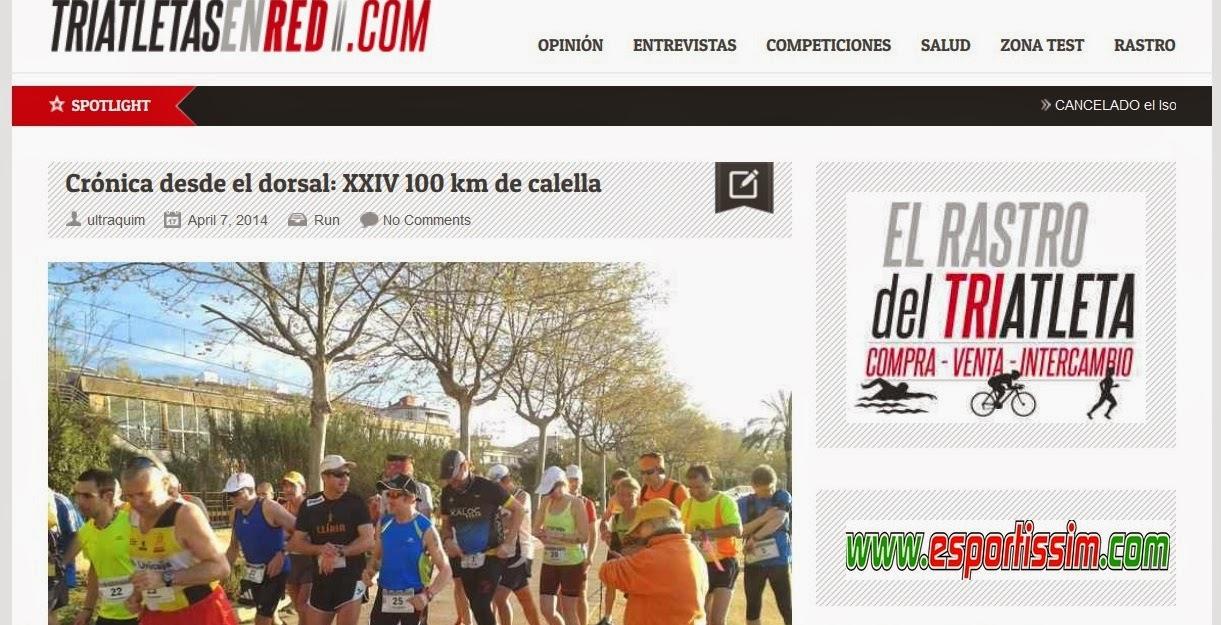 http://triatletasenred.com/competiciones/competicionesrun/cronica-desde-el-dorsal-xxiv-100-km-de-calella/