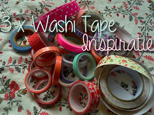 ♥ 3 X WASHI TAPE INSPIRATIE ♥