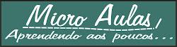 MICRO AULAS - APRENDENDO AOS POUCOS