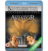 EL AVIADOR (2004) FULL 1080P HD MKV ESPAÑOL LATINO